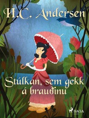 cover image of Stúlkan, sem gekk á brauðinu