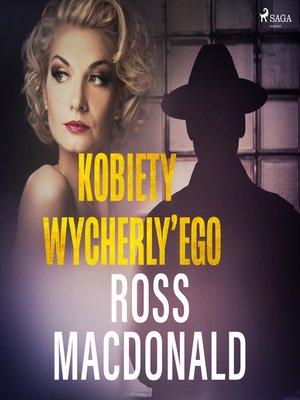 cover image of Kobiety Wycherly'ego