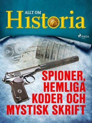 cover image of Spioner, hemliga koder och mystisk skrift
