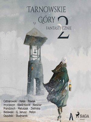 cover image of Tarnowskie góry fantastycznie 2