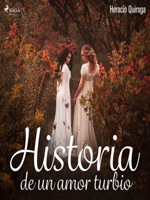 cover image of Historia de un amor turbio