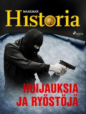 cover image of Huijauksia ja ryöstöjä
