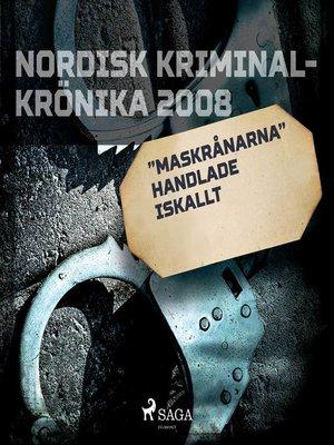 """cover image of """"Maskrånarna"""" handlade iskallt"""