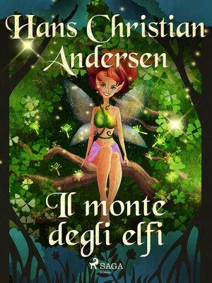 cover image of Il monte degli elfi