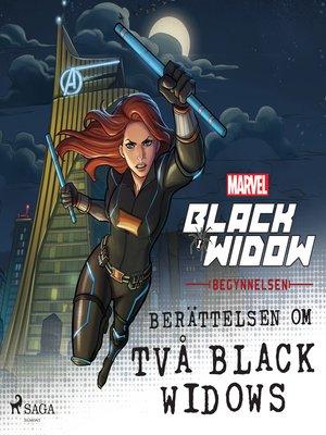 cover image of Black Widow--Begynnelsen--Berättelsen om två Black Widows