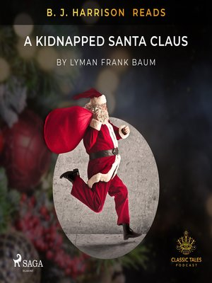 cover image of B. J. Harrison Reads a Kidnapped Santa Claus
