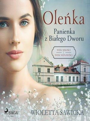 cover image of Oleńka. Panienka z Białego Dworu
