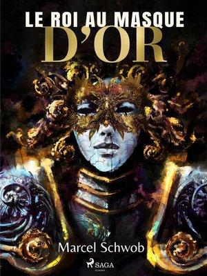 cover image of Le Roi au Masque d'Or