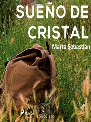 cover image of Sueño de Cristal