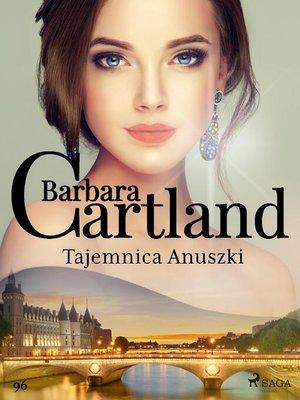 cover image of Tajemnica Anuszki--Ponadczasowe historie miłosne Barbary Cartland