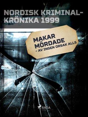 cover image of Makar mördade--av ingen orsak alls