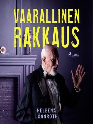 cover image of Vaarallinen rakkaus