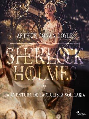 cover image of La aventura de la ciclista Solitaria--Dramatizado