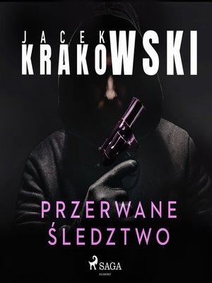 cover image of Przerwane śledztwo