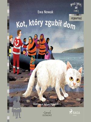 cover image of Kot, który zgubił dom