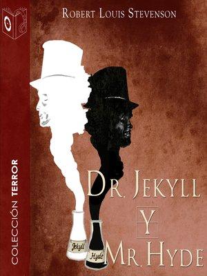 cover image of Dr. Jekyll y Mr. Hyde--Dramatizado