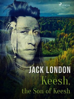 cover image of Keesh, the Son of Keesh
