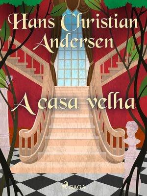 cover image of A casa velha