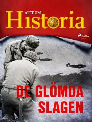 cover image of De glömda slagen
