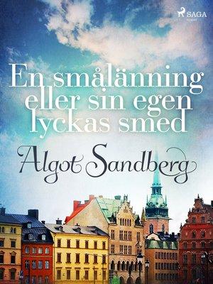 cover image of En smålänning eller sin egen lyckas smed