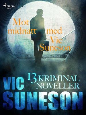 cover image of Mot midnatt med Vic Suneson