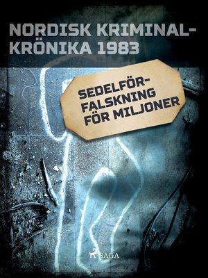 cover image of Sedelförfalskning för miljoner