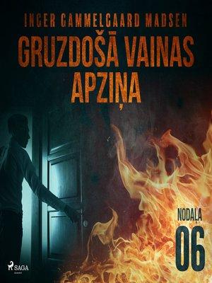 cover image of Gruzdošā vainas apziņa- 6.nodaļa