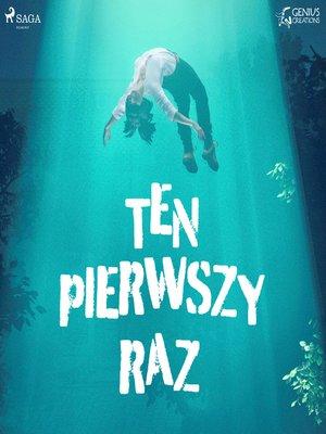 cover image of Ten pierwszy raz