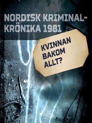 cover image of Kvinnan bakom allt?