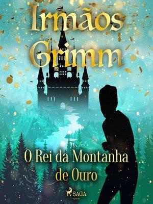 cover image of O Rei da Montanha de Ouro