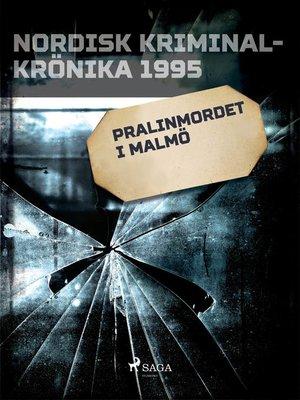 cover image of Pralinmordet i Malmö