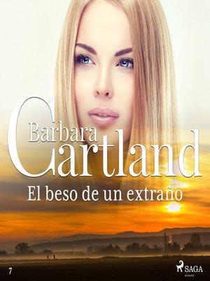cover image of El beso de un extraño (La Colección Eterna de Barbara Cartland 7)