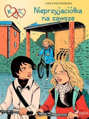 cover image of K jak Klara 18--Nieprzyjaciółka na zawsze