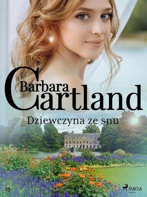 cover image of Dziewczyna ze snu--Ponadczasowe historie miłosne Barbary Cartland
