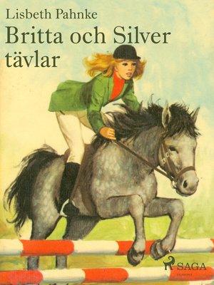 cover image of Britta och Silver tävlar