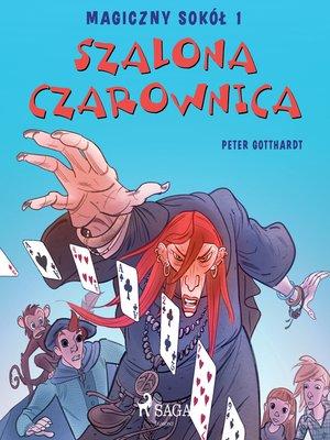 cover image of Magiczny sokół 1--Szalona Czarownica