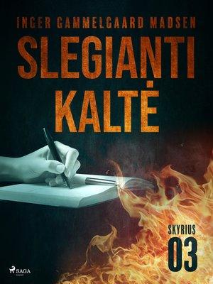 cover image of Slegianti kaltė. 3skyrius