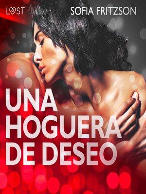 cover image of Una Hoguera de Deseo