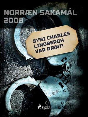cover image of Syni Charles Lindbergh var rænt!