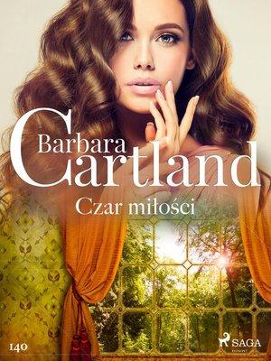 cover image of Czar miłości--Ponadczasowe historie miłosne Barbary Cartland