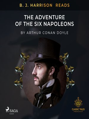 cover image of B. J. Harrison Reads the Adventure of the Six Napoleons