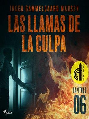 cover image of Las llamas de la culpa--Capítulo 6--Dramatizado