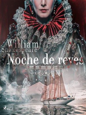 cover image of Noche de reyes o Como gustéis--Dramatizado