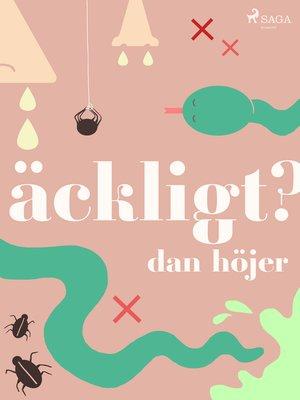 cover image of Äckligt?