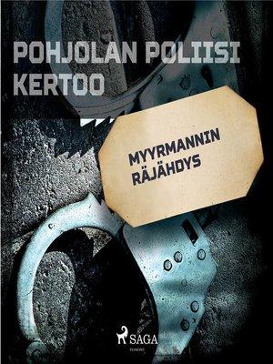 cover image of Myyrmannin räjähdys