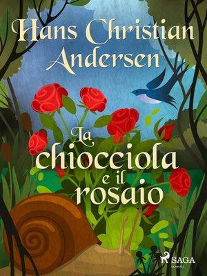 cover image of La chiocciola e il rosaio