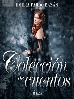 cover image of Colección de cuentos de Emilia Pardo Bazán