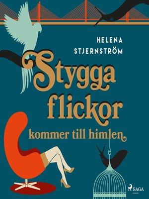 cover image of Stygga flickor kommer till himlen