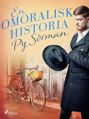cover image of En omoralisk historia