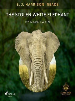 cover image of B. J. Harrison Reads the Stolen White Elephant